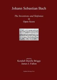 J. S. Bach the Inventions and Sinfonias in Open Score