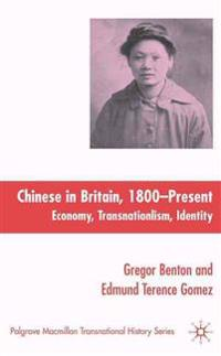 The Chinese in Britain, 1800-Present