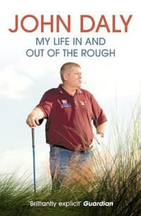John daly - my life in and out of the rough