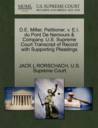 D.E. Miller, Petitioner, V. E.I. Du Pont de Nemours & Company. U.S. Supreme Court Transcript of Record with Supporting Pleadings