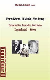 Franz Eckert - Li Mirok - Yun Isang