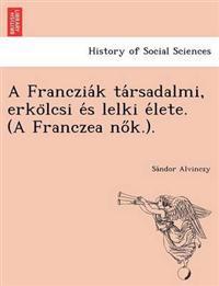 A Franczia K Ta Rsadalmi, Erko Lcsi E S Lelki E Lete. (a Franczea No K.).