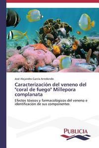 Caracterizacion del Veneno del Coral de Fuego Millepora Complanata