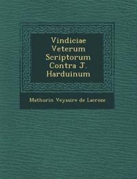 Vindiciae Veterum Scriptorum Contra J. Harduinum
