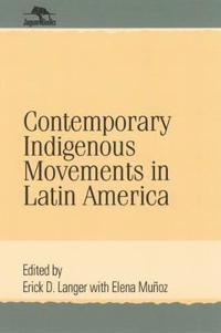 Contemporary Indigenous Movements in Latin America