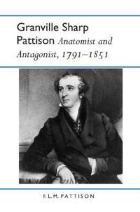 Granville Sharp Pattison: Anatomist and Antagonist, 1791-1851