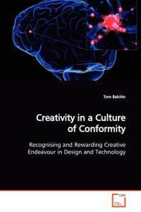 Creativity in a Culture of Conformity