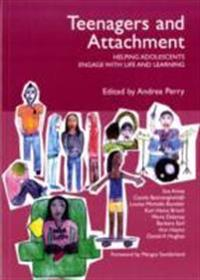 Teenagers and attachment - helping adolescents engage with life and learnin