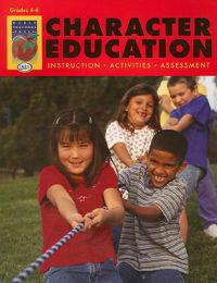 Character Education, Grades 4-6: Instruction, Activities, Assessment