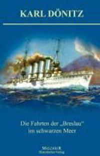 """Die Fahrten der """"Breslau"""""""