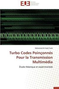 Turbo Codes Poin�onn�s Pour La Transmission Multim�dia