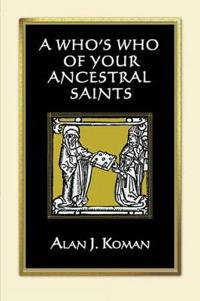 A Who's Who of Your Ancestral Saints