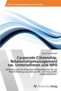 Corporate Citizenship. Relationshipmanagement Zw. Unternehmen Und Npo
