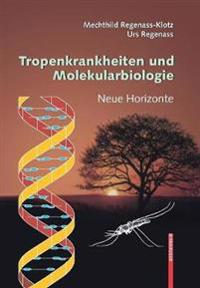 Tropenkrankheiten Und Molekularbiologie: Neue Horizonte