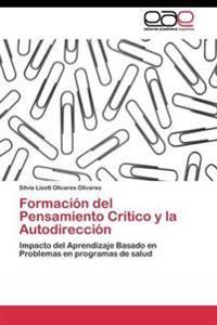 Formacion del Pensamiento Critico y La Autodireccion