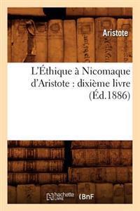 L'Ethique a Nicomaque D'Aristote: Dixieme Livre (Ed.1886)