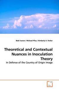 Theoretical and Contextual Nuances in Inoculation Theory