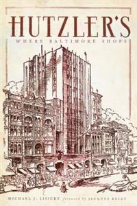 Hutzler's: Where Baltimore Shops