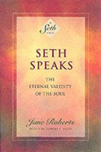 Seth speaks - the eternal validity of the soul