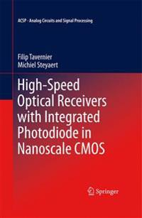 High-Speed Optical Receivers With Integrated Photodiode in Nanoscale Cmos