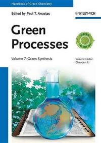 Handbook of Green Chemistry, Green Processes, Green Synthesis