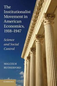 The Institutionalist Movement in American Economics, 1918-1947