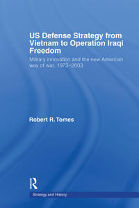 US Defence Strategy from Vietnam to Operation Iraqi Freedom