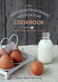 Irish countrywomens association cookbook - recipes from our homes to yours