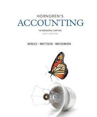 Horngren's Accounting, the Managerial Chapters