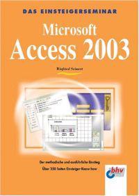 Das Einsteigerseminar. Microsoft  Access 2003