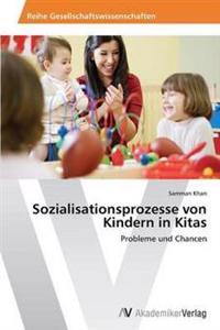 Sozialisationsprozesse Von Kindern in Kitas