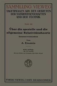 ber Die Spezielle Und Die Allgemeine Relativit tstheorie (Gemeinverst ndlich)