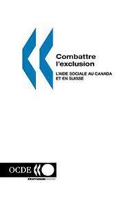 Combattre L'Exclusion: L'Aide Sociale Au Canada Et En Suisse