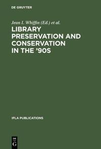 Library Preservation and Conservation in the '90s