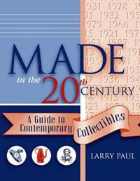 Made in the Twentieth Century