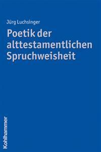 Poetik Der Alttestamentlichen Spruchweisheit