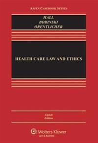 Health Care Law and Ethics