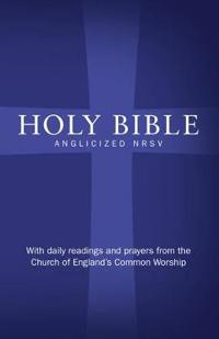 Holy Bible: New Revised Standard Version (NRSV)Anglicised edition with daily readings and prayers from the Church of England's Common Worship