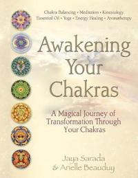 Awakening Your Chakras: A Magical Journey of Transformation