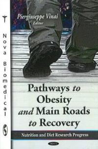 Pathways to Obesity and Main Roads to Recovery