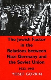 The Jewish Factor in the Relations Between Nazi Germany and The Soviet Union, 1933-1941