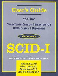 User's Guide for the Structured Clinical Interview for Dsm-IV Axis I Disorders