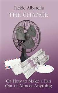 The Change or How to Make a Fan Out of Almost Anything