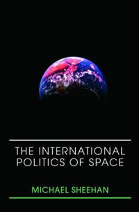 The International Politics of Space