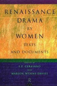 Renaissance Drama by Women: Texts and Documents