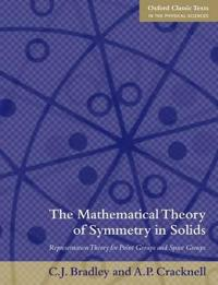 The Mathematical Theory of Symmetry in Solids