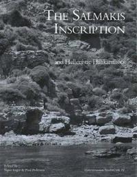 The Salmakis Inscription and Hellenistic Halikarnassos: (halicarnassian Studies, Vol. IV)