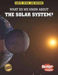 What Do We Know about the Solar System?