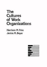 The Cultures of Work Organizations