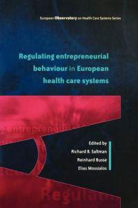 Regulating Entrepreneurial Behaviour in European Health Care Systems